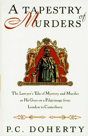 9780312140526: A Tapestry of Murders: The Lawyer's Tale of Mystery and Murder as He Goes on a Pilgrimage from London to Canterbury