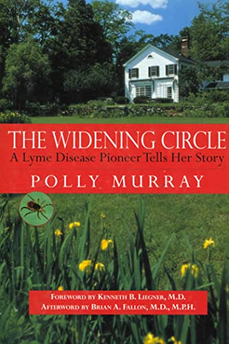 9780312140687: The Widening Circle: A Lyme Disease Pioneer Tells Her Story