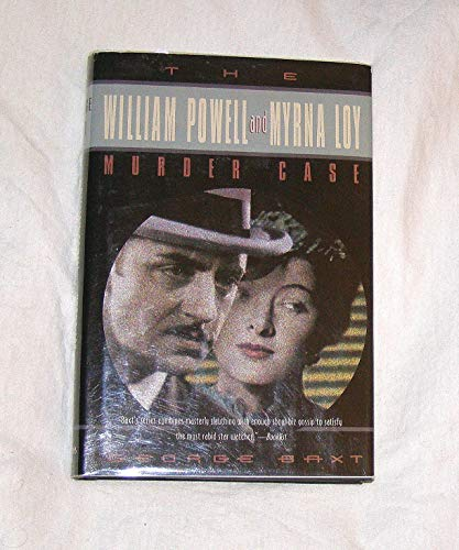 The William Powell and Myrna Loy Murder Case: Baxt, George