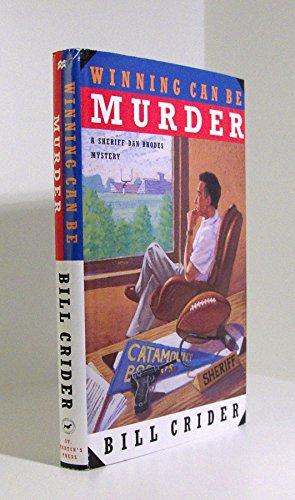 Winning Can Be Murder (Sheriff Dan Rhodes Mysteries, No. 8): Bill Crider