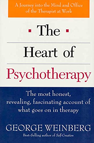 9780312141103: The Heart of Psychotherapy: The Most Honest, Revealing, Fascinating Account of What Goes On In Therapy