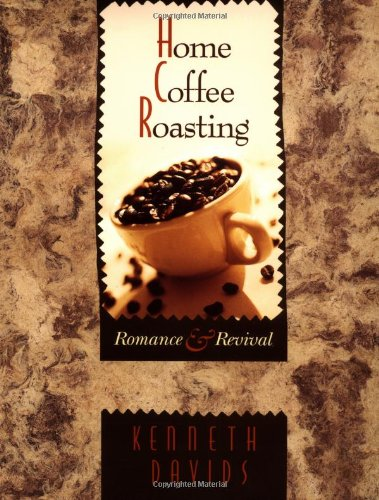 9780312141110: Home Coffee Roasting: Romance and Revival