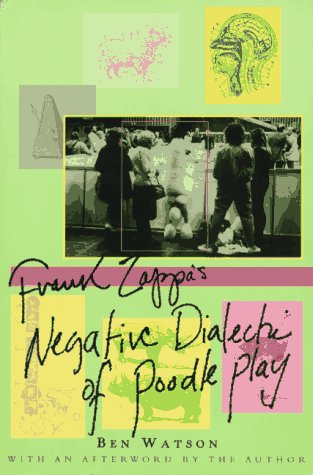 9780312141240: Frank Zappa: The Negative Dialectics of Poodle Play