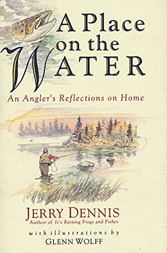 9780312141271: A Place on the Water: An Angler's Reflections on Home