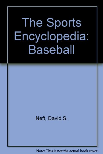 9780312141356: The Sports Encyclopedia: Baseball