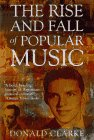 9780312142001: The Rise and Fall of Popular Music: A Narrative History from the Renaissance to Rock 'n' Roll