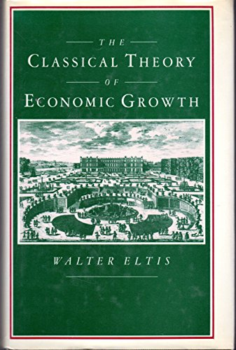9780312142643: The Classical Theory of Economic Growth