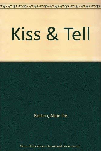 Kiss & Tell: Botton, Alain De
