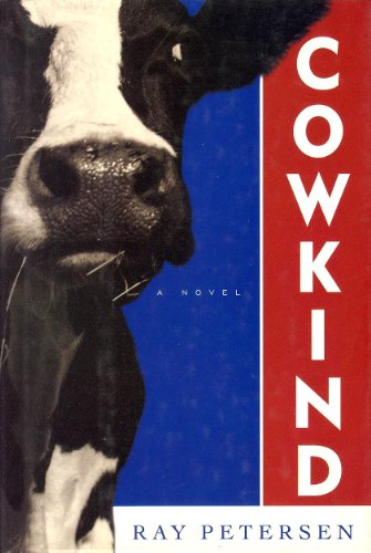 Cowkind: A Novel: Petersen, Ray