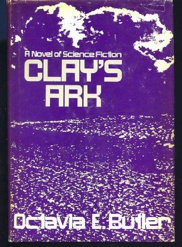 Clay's Ark: Butler, Octavia E.