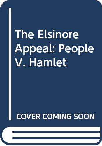 The Elsinore Appeal: People V. Hamlet: Association of the