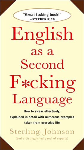 9780312143299: English as a Second F*cking Language: How to Swear Effectively, Explained in Detail with Numerous Examples Taken From Everyday Life