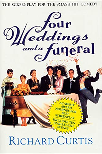 9780312143404: Four Weddings and a Funeral: The Screenplay for the Smash Hit Comedy: Three Appendices and a Screenplay