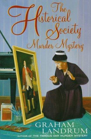 The Historical Society Murder Mystery: Landrum, Graham