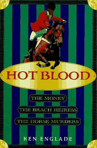 9780312143589: Hot Blood: The Money, the Brach Heiress, the Horse Murders