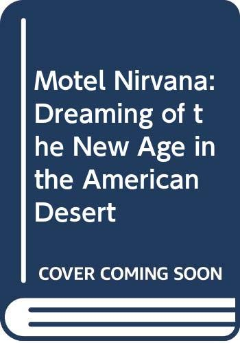 9780312143725: Motel Nirvana: Dreaming of the New Age in the American Desert