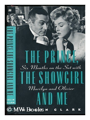 9780312143954: The Prince, the Showgirl, and Me: Six Months on the Set With Marilyn and Olivier