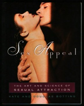 Sex Appeal: The Art and Science of Sexual Attraction (0312144121) by Kate Botting; Douglas Botting