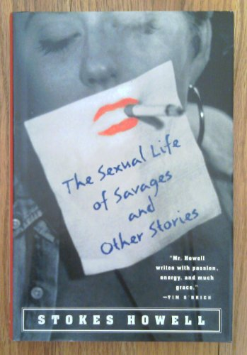 The Sexual Life of Savages and Other Stories: Howell, Stokes