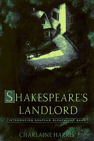 Shakespeare's Landlord (Lily Bard Mysteries, Book 1): Harris, Charlaine