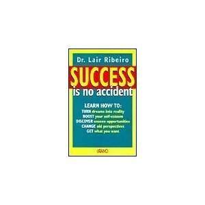 Success Is No Accident: Ribeiro, Lair