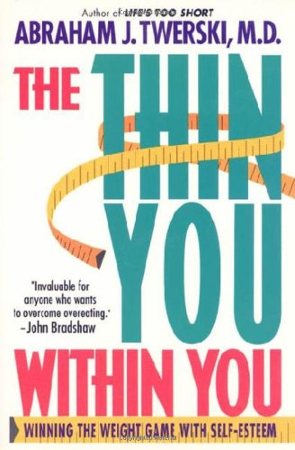 9780312144333: The Thin You Within You: Winning the Weight Game With Self-Esteem