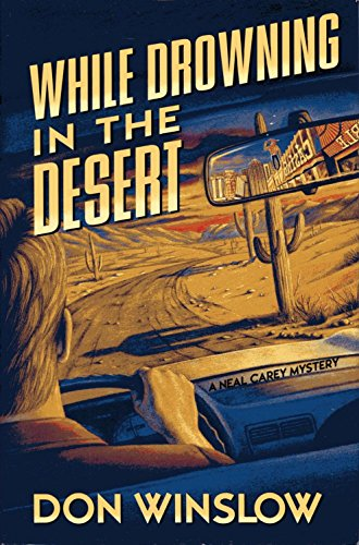 9780312144463: While Drowning in the Desert: A Neal Carey Mystery (Neal Carey Mysteries)
