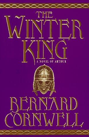 The Winter King (The Arthur Books #1): Cornwell, Bernard