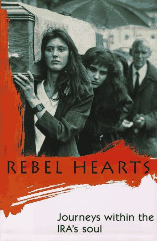 9780312144784: Rebel Hearts: Journeys Within the Ira's Soul