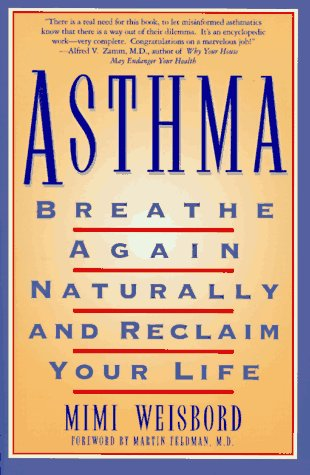 9780312145446: Asthma : Breathe Again Naturally and Reclaim Your Life