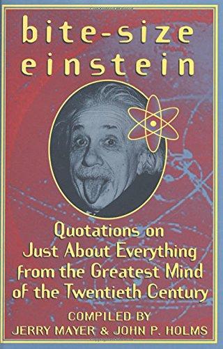 Bite-Size Einstein: Quotations on Just About Everything: Einstein, Albert