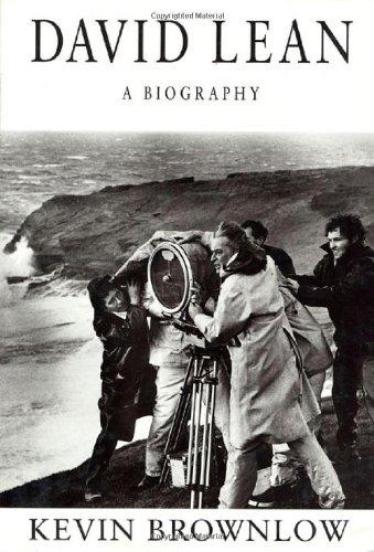 David Lean : A Biography: Kevin Brownlow; David