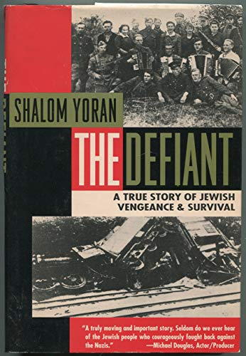 The Defiant: A True Story Yoran, Shalom