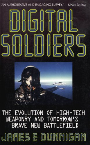 9780312145880: Digital Soldiers: The Evolution of High-Tech Weaponry and Tomorrow's Brave New Battlefield