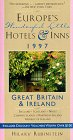 9780312145989: Europe's Wonderful Little Hotels and Inns, 1997: Great Britian and Ireland (Good Hotel Guide: Great Britian & Ireland)