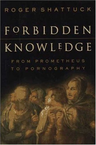9780312146023: Forbidden Knowledge: From Prometheus To Pornography