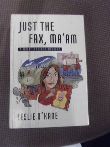 Just the Fax, Ma'am: O'Kane, Leslie