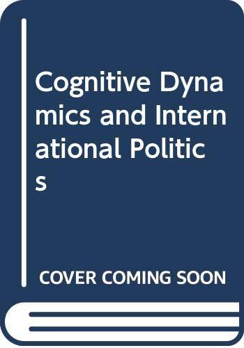 Cognitive Dynamics and International Politics: Jonsson, Christer (ed)