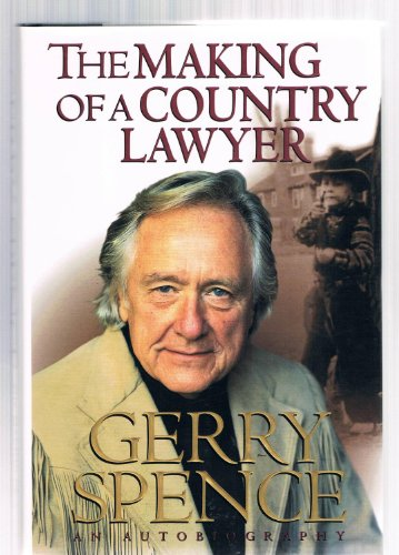 The Making of a Country Lawyer: Spence, Gerry