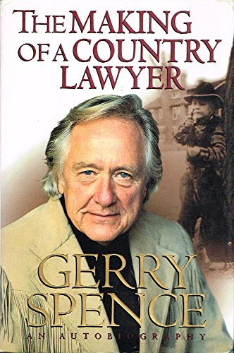 The Making of a Country Lawyer (Signed): Spence, Gerry; Polk, Anthony