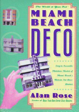 Miami Beach Deco: Easy-to-Assemble Miniature Models of Miami Beach's Historic Art Deco ...