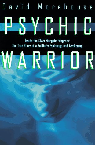 9780312147082: Psychic Warrior: Inside the Cia's Stargate Program : The True Story of a Soldier's Espionage and Awakening