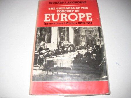 9780312147235: The Collapse of the Concert of Europe: International Politics, 1890-1914