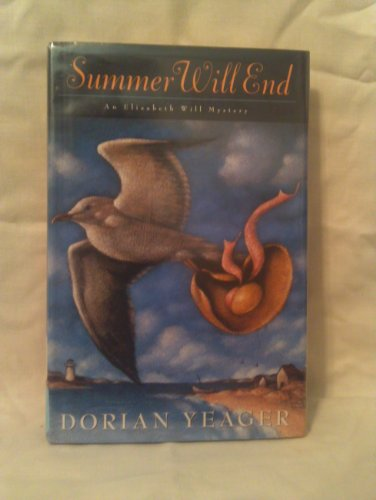 Summer Will End: An Elizabeth Will Mystery: Yeager, Dorian
