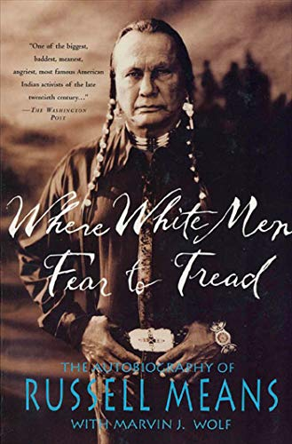 9780312147617: Where White Men Fear to Tread: The Autobiography of Russell Means
