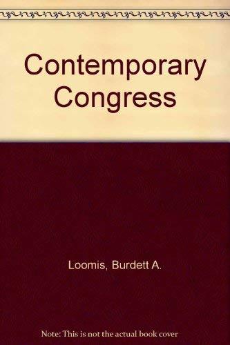 Contemporary Congress: Burdett A. Loomis