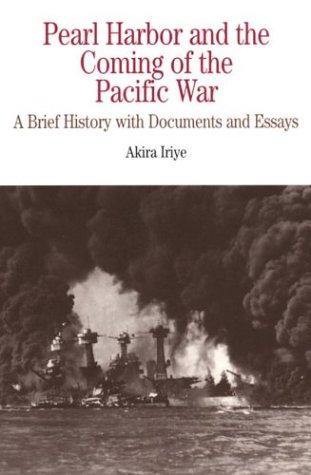 Pearl Harbor & Coming of Pacific War: Iriye