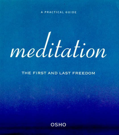 9780312148201: Meditation: The First and Last Freedom