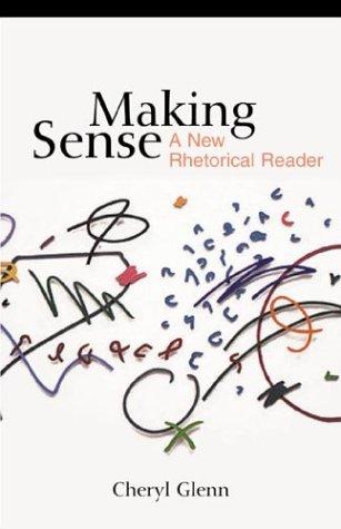 Making Sense: A New Rhetorical Reader (0312149174) by Cheryl Glenn