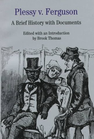 9780312149970: Plessy V. Ferguson: A Brief History With Documents